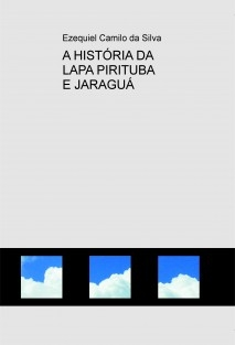 A HISTÓRIA DA LAPA PIRITUBA E JARAGUÁ