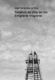 Retalhos da Vida de Um Emigrante Imigrante