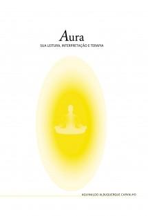 AURA, sua leitura, interpretação e terapia