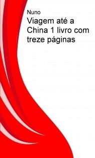 Viagem até a China 1 livro com treze páginas