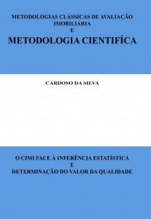 METODOLOGIAS CLÁSSICAS DE AVALIAÇÃO IMOBILIÁRIA E METODOLOGIA CIENTÍFICA