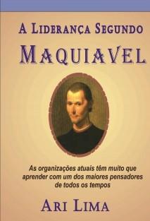 A Liderança Segundo Maquiavel