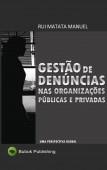 Gestão de Denúncias nas Organizações Públicas e Privadas