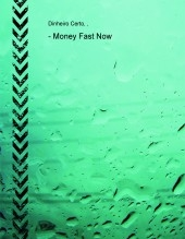 - Money Fast Now