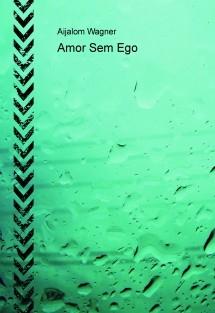 Amor Sem Ego
