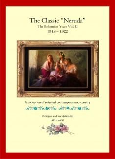 THE CLASSIC NERUDA - THE BOHEMIAN YEARS (1918-1922)