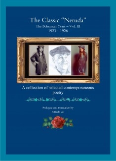 THE CLASSIC NERUDA - THE BOHEMIAN YEARS )1923 - 1926)