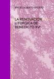 LA RENOVACIÓN LITÚRGICA DE BENEDICTO XVI