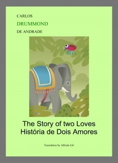 THE STORY OF TWO LOVES - HISTÓRIA DE DOIS AMORES (BILINGUE)