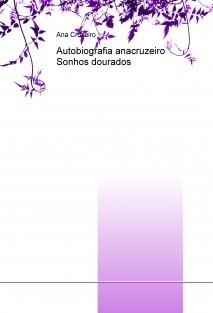 Autobiografia anacruzeiro Sonhos dourados