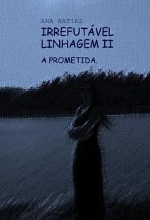 IRREFUTÁVEL LINHAGEM II A Prometida