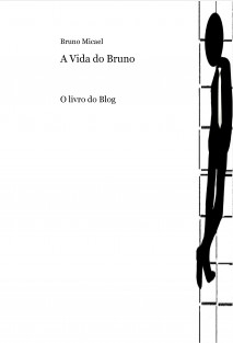 A Vida do Bruno - O Livro do Blog