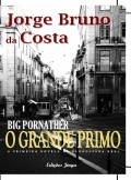 O Grande Primo - Big Pornather - a primeira novela da blogosfera real
