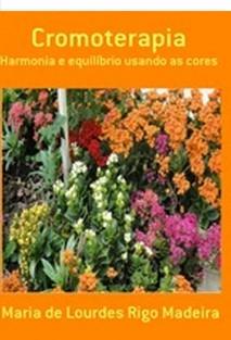 Cromoterapia - Harmonia e equilíbrio usando as cores