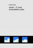 Josué -- O cruel conquistador judeu