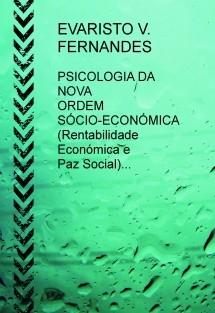 PSICOLOGIA DA NOVA ORDEM SÓCIO-ECONÓMICA (Rentabilidade Económica e Paz Social)