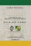 Contributos para uma monografia sobre a VILA DO CANO