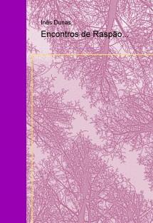 Encontros de Raspão...