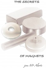 THE SECRETS OF MAGNETS