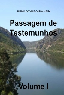 PASSAGEM DE TESTEMUNHOS Volume I