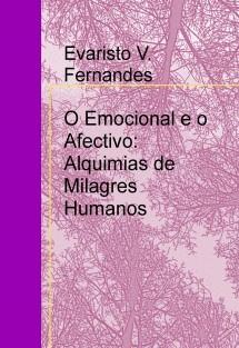 O Emocional e o Afectivo: Alquimias de Milagres Humanos