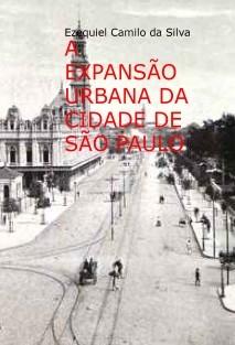 A EXPANSÃO URBANA DA CIDADE DE SÃO PAULO