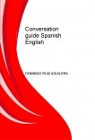 CONVERSATION GUIDE SPANISH ENGLISH