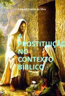 A PROSTITUIÇÃO NO CONTEXTO BÍBLICO