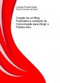 CRIAÇÃO DE UM BLOG PUBLICITÁRIO E CONTEÚDO DE COMUNICAÇÃO PARA ATINGIR O PÚBLICO-ALVO