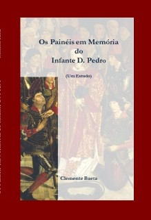 Os Painéis em Memória do Infante D. Pedro (Um Estudo)