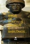 A BÍBLIA OS SUMÉRIOS CALDEUS E BABILÔNIOS
