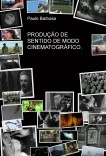 PRODUÇÃO DE SENTIDO DE MODO CINEMATOGRÁFICO.  POR FAVOR LER ANTES DE TOCAR NUMA CÂMARA.
