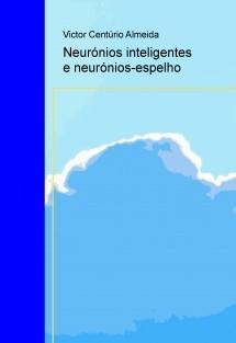 Neurónios inteligentes e neurónios-espelho