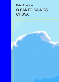 O SANTO DA-NOS CHUVA