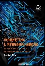 Marketing & Personalização – Tecnologias e Sistemas de Informação de suporte