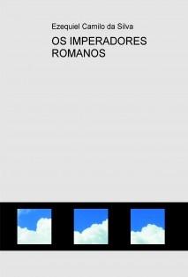 OS IMPERADORES ROMANOS