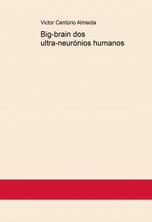 Big-brain dos ultra-neurónios humanos