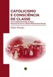 CATOLICISMO E CONSCIÊNCIA DE CLASSE