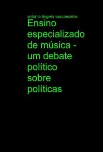 Ensino especializado de música - um debate político sobre políticas