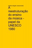 A reestruturação do ensino da música - papel da UNESCO 1980
