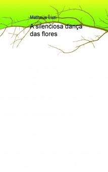 A silenciosa dança das flores