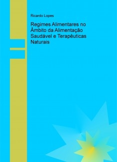 Regimes Alimentares no Âmbito da Alimentação Saudável e Terapêuticas Naturais