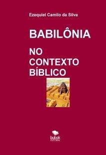 BABILÔNIA No Contexto Bíblico