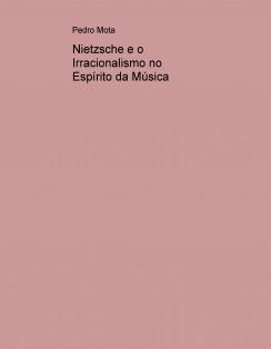 Nietzsche e o Irracionalismo no Espírito da Música