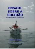 Ensaio sobre a solidão - no Atlântico a remos, pela Amazónia