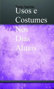 Usos e Costumes Nos Dias Atuais