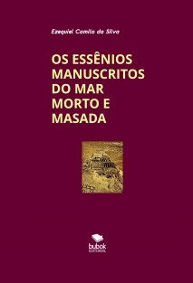 OS ESSÊNIOS MANUSCRITOS DO MAR MORTO E MASADA