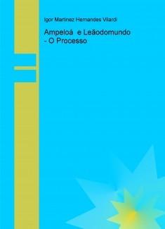 Ampeloá e Leãodomundo - O Processo