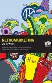 Retromarketing – Old is Wow!