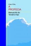 A PROFECIA - MANUSCRITO DO TERCEIRO ANJO